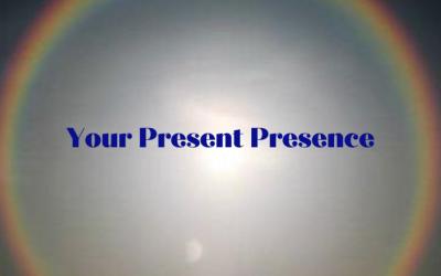 Your Present Presence